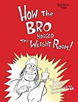 How the Bro Hogged the Weight Room (BroTales: Fairy Tales for Bros) [並行輸入品]