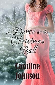 A Dance at the Christmas Ball by [Johnson, Caroline]