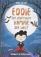 Eddie, der grottigste Vampir der Welt  01 - Nachhilfe in Gruselkunde: Band 1