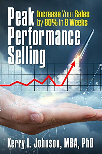Peak Performance Selling: How to Increase Your Sales by 80% in 8 Weeks (English Edition)