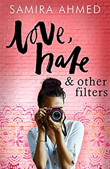 Love, Hate & Other Filters by [Ahmed, Samira]