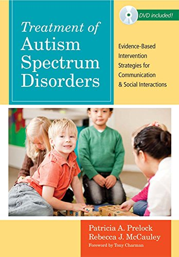 Download Treatment of Autism Spectrum Disorders: Evidence-Based Intervention Strategies for Communication and Social Interactions (Communication and Language Intervention) 1598570536