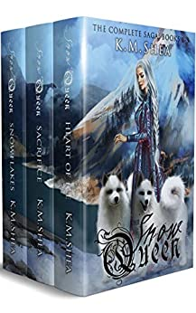 The Snow Queen: The Complete Saga: Books 1-3: Heart of Ice, Sacrifice, Snowflakes by [Shea, K. M.]