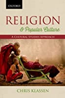 Religion and Popular Culture: A Cultural Studies Approach【洋書】 [並行輸入品]