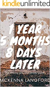 1 Year, 5 Months, 8 Days Later (English Edition)
