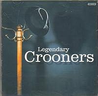 Legendary Crooners