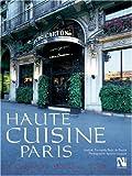 Haute Cuisine Paris: A Culinary Walking Tour