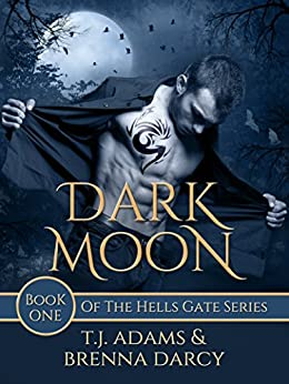 Dark Moon: Book One of the Hells Gate Series by [Adams, T.J., Darcy, Brenna]