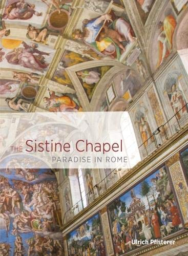 Download The Sistine Chapel: Paradise in Rome 160606553X