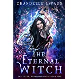 The Eternal Witch (The Coven: Elemental Magic)