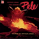 The Legend of Pele: Sounds of Arthur Lyman [Import, From US] / Arthur Lyman (CD - 1998)