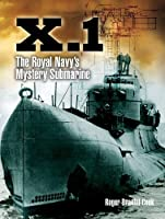 X.1: The Royal Navy?? Mystery Submarine by Roger Branfill-Cook(2013-01-15)