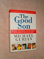 The Good Son Shaping the Moral Development of Our Boys and Young Men [並行輸入品]