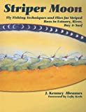 Striper Moon: Fly Fishing Techniques and Flies for Striped Bass in Estuary, River, Bay & Surf 画像