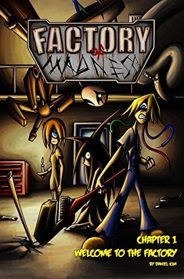 モノグラフ請負業者是正するFactory of Madness: Chapter 1: Welcome to the Factory (English Edition)