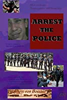 Arrest the Police: The Fences of Freedom (Confessions from a Hell Bound Taxi)