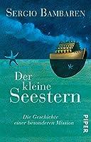 Der kleine Seestern: Die Geschichte einer besonderen Mission