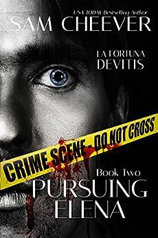 Pursuing Elena (La Fortuna DeVitis Book 2) by [Cheever, Sam]