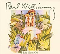 Life Goes On by Paul Williams