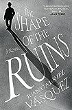 The Shape of the Ruins: A Novel (English Edition)