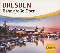 Dresden-Ganz Grosse Oper
