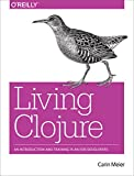 Living Clojure: An Introduction and Training Plan for Developers (English Edition)