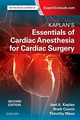 Download Kaplan's Essentials of Cardiac Anesthesia, 2e 0323497985