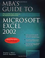 Mba's Guide to Microsoft Excel 2002: The Essential Excel Reference for Business Professionals