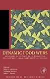 Dynamic Food Webs: Multispecies Assemblages, Ecosystem Development and Environmental Change (Theoretical Ecology Series)