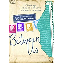 Between Us: Women of Letters: Women of Letters