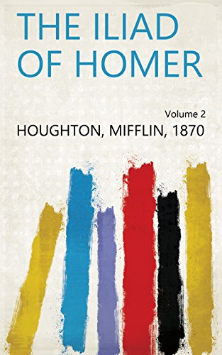 The Iliad of Homer Volume 2 (English Edition)