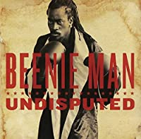 Undisputed by Beenie Man (2007-12-15)