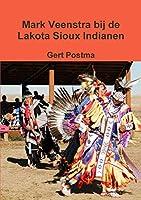Mark Veenstra Bij de Lakota Sioux Indianen