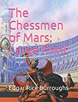 The Chessmen of Mars: Large Print