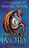 Empire of Ivory (Temeraire)