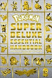Pokemon Super Deluxe Essential Handbook Ultimate Collector's Edition: 2021 Book 2 (Pokemon Bo