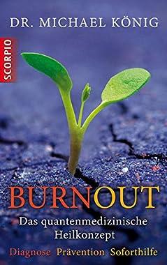 Burnout: Das quantenmedizinische Heilkonzept (German Edition)
