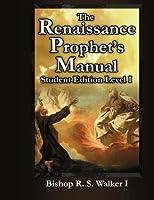 The Renaissance Prophet's Manual: Student Edition Level I