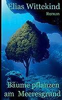 Baeume pflanzen am Meeresgrund