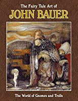 The Fairy Tale Art of John Bauer