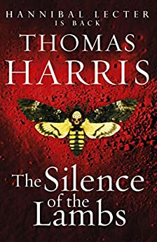 Silence Of The Lambs: (Hannibal Lecter) by [Harris, Thomas]
