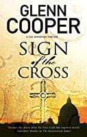 Sign of the Cross: A religious conspiracy thriller (A Cal Donovan thriller)
