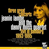 Three Great Concerts: Live in Hamburg 1993-95 by Lambe, Jeanie, Moss, Danny (1998-08-04) 【並行輸入品】