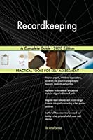 Recordkeeping A Complete Guide - 2020 Edition