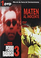 PERRO RABIOSO 3 & MATEN AL INOCENTE