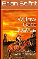 Willow Gate Justice: A Tyrell Sloan western adventure (Red Rock Canyon)