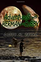 Adventures With Herman and Cubby
