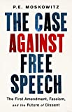 The Case Against Free Speech: The First Amendment, Fascism, and the Future of Dissent 画像