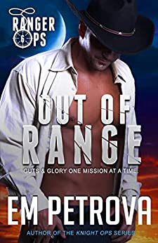 Out of Range (Ranger Ops Book 6) by [Petrova, Em]