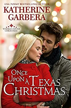 Once Upon a Texas Christmas (Whiskey River Christmas Book 4) by [Garbera, Katherine ]